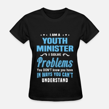 Youth Worker Youth Minister - Women's T-Shirt