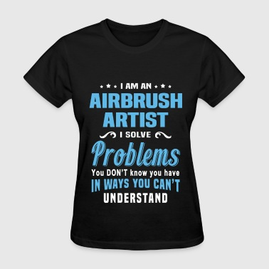Airbrush Artist - Women's T-Shirt