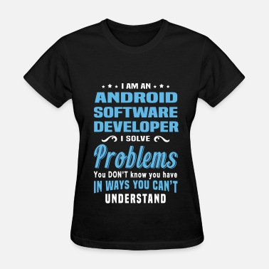Android Developer Android Software Developer - Women's T-Shirt