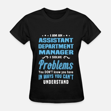 Assistant Department Manager Assistant Department Manager - Women's T-Shirt