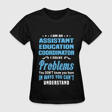 Assistant Education Coordinator - Women's T-Shirt