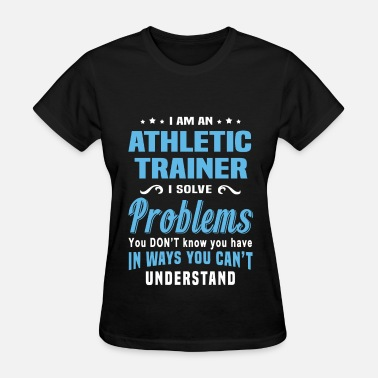 Athletic Trainer Funny Athletic Trainer - Women's T-Shirt