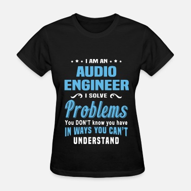Audio Engineer Clothing Audio Engineer - Women's T-Shirt