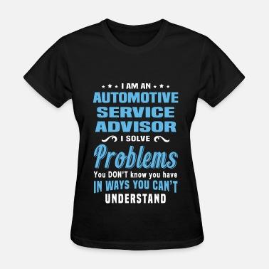 Service Automotive Service Advisor - Women's T-Shirt