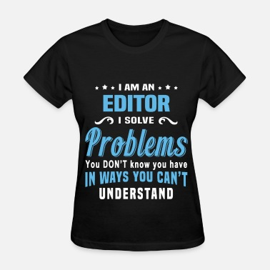 Editors Editor - Women's T-Shirt