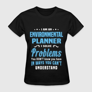 Environmental Planner Environmental Planner - Women's T-Shirt