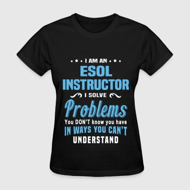ESOL Instructor - Women's T-Shirt