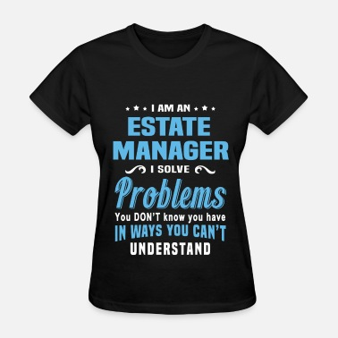 Estate Manager Funny Estate Manager - Women's T-Shirt