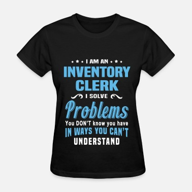 Inventory Clerk Inventory Clerk - Women's T-Shirt