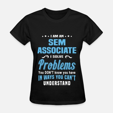 Sem Associate SEM Associate - Women's T-Shirt