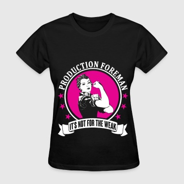 Production Foreman Production Foreman - Women's T-Shirt