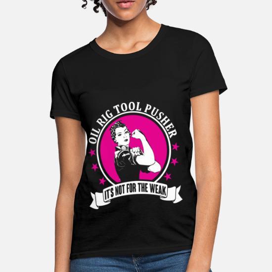 Oil Rig Tool Pusher Women's T-Shirt   Spreadshirt