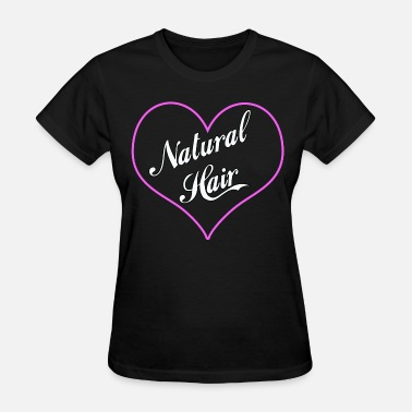 I Love Natural Hair Love Natural Hair (Heart) - Women's T-Shirt