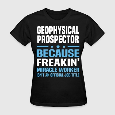 Geophysical Prospector - Women's T-Shirt