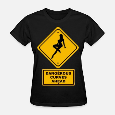 Dangerous Curves Dangerous Curves Ahead - Women's T-Shirt