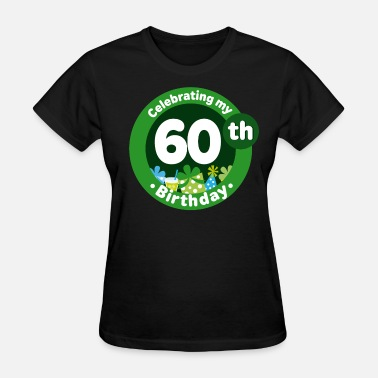 60th Birthday Sayings 60th Birthday Celebration - Women's T-Shirt