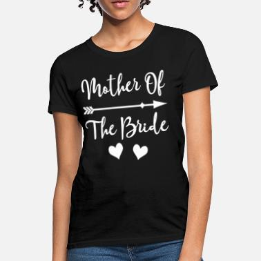Bride Mother Of The Bride Bridal Party - Women's T-Shirt