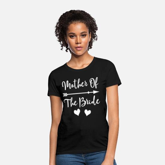 Bride T-Shirts - Mother Of The Bride Bridal Party - Women's T-Shirt black