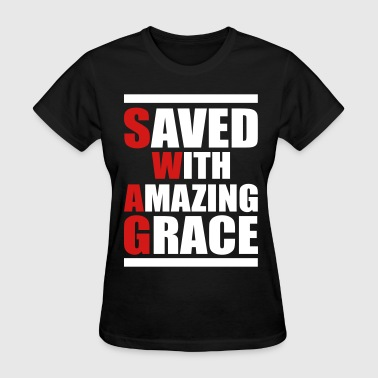Saved With Amazing Grace (SWAG) - Women's T-Shirt