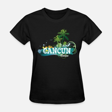 Cancun Cancun Mexico Vacation Cruise - Women's T-Shirt