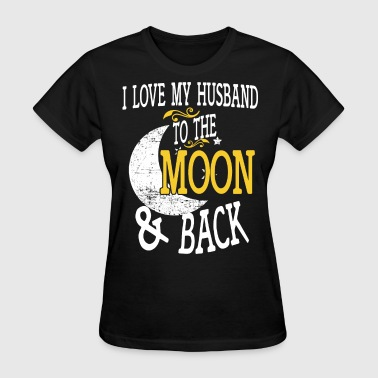 I Love My Husband To The Moon And Back - Women's T-Shirt