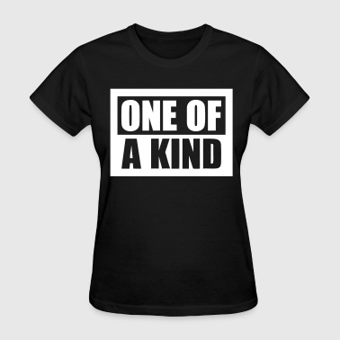one of a kind - Women's T-Shirt