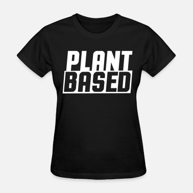 Free Base Plant based - Women's T-Shirt