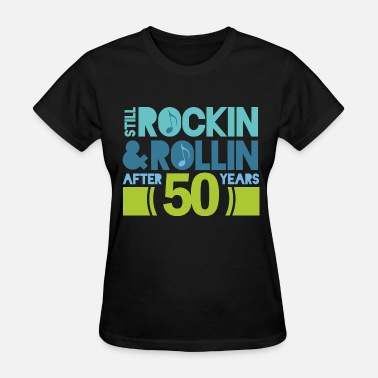 50th Anniversary Gift 50th Anniversary rock and roll - Women's T-Shirt