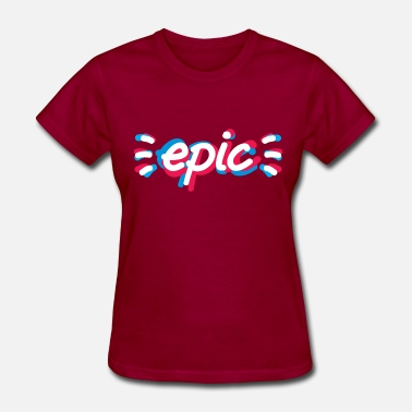 Epic - Women's T-Shirt