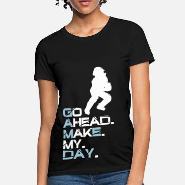 Softball Catcher Make My Day  - Women's T-Shirt
