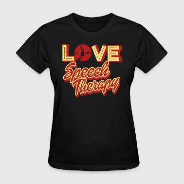 Love Therapy Love Speech Therapy Shirt - Women's T-Shirt