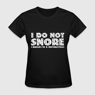 Boobs Motor Boat I Do Not Snore i Dream Im A Motorcycle - Women's T-Shirt