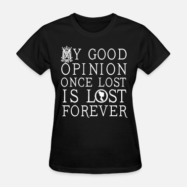 Jane Austen Quote Jane Austen Good Opinion Quote - Women's T-Shirt