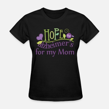 Alzheimers Support Alzheimers Hope for Mom Awareness Support - Women's T-Shirt