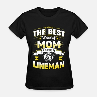 Lineman Stickers Lineman - Best kind of mom raise a lineman - Women's T-Shirt