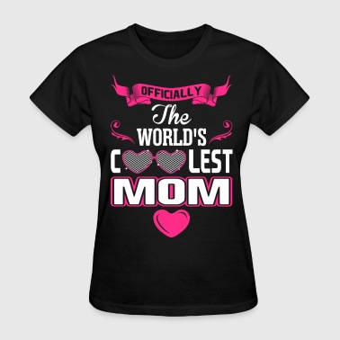 Coolest Mom In The World Officially The Worlds Coolest Mom - Women's T-Shirt