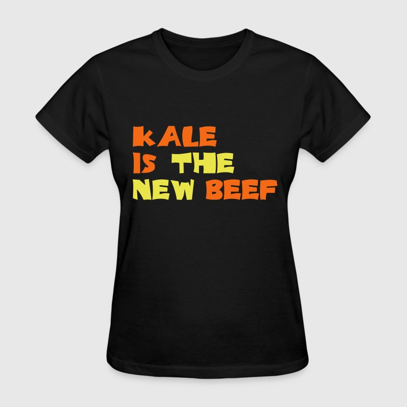 Kale is the new beef - Women's T-Shirt