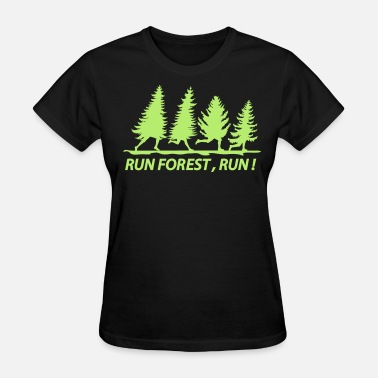 Run Forest Run run forest - Women's T-Shirt