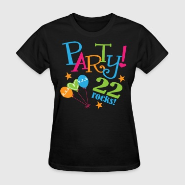 Happy 22nd Birthday 22nd Birthday 22 Rocks Party - Women's T-Shirt