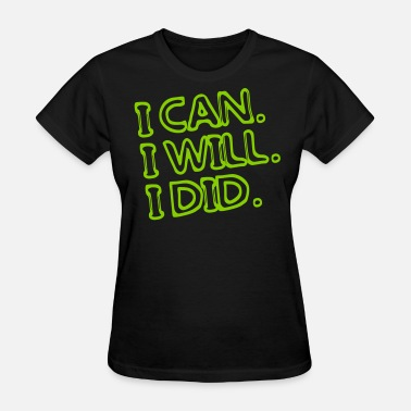 Ied I can. I will. I did. - Women's T-Shirt