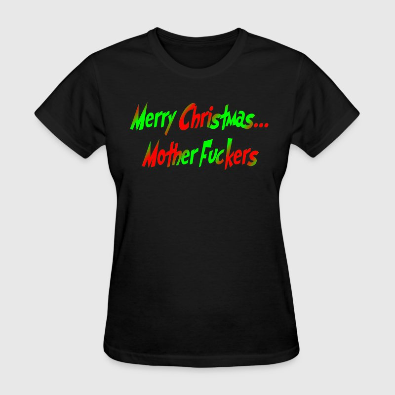 merry christmas mother f*ckers - Women's T-Shirt