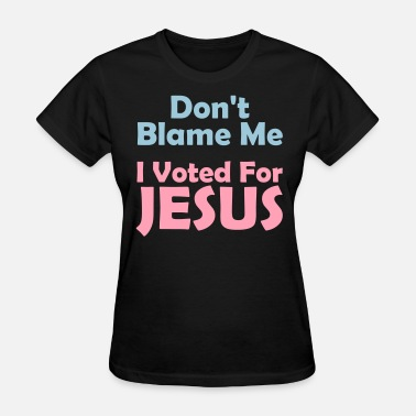 Republican Jesus I Voted For Jesus - Women's T-Shirt