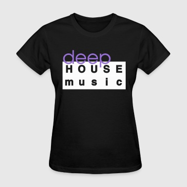 Deep House Music Deep House Music - Women's T-Shirt