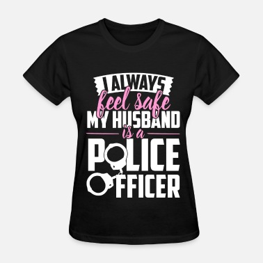 Female Police Officer Police - My husband is a police officer - Women's T-Shirt