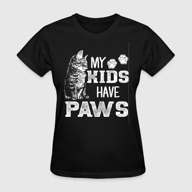 Fuck Paws My kids have paws - Women's T-Shirt
