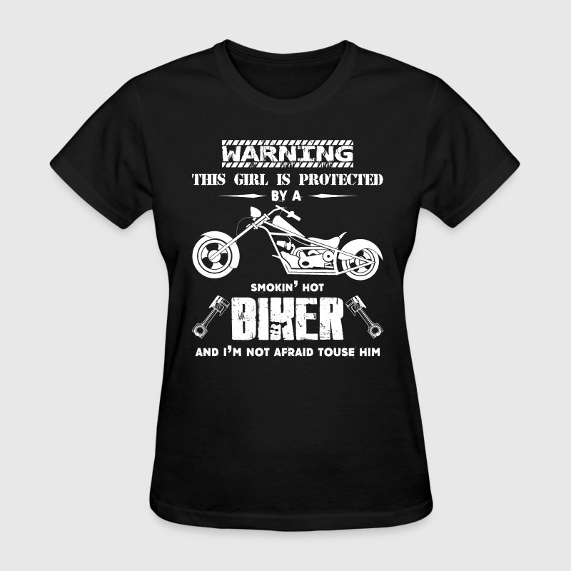 This Girl Is Protected By A Biker Shirt - Women's T-Shirt
