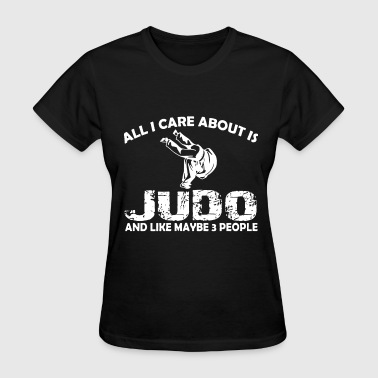 Tattoos Sportswear all I care about is Judo and like maybe 3 people d - Women's T-Shirt
