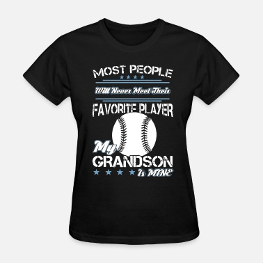 most favorite player my grandson is mine softball - Women's T-Shirt