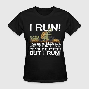 I Run Slow as Turtles - Women's T-Shirt