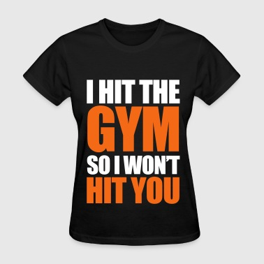 Gym Quotes Gym - Women's T-Shirt